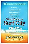 When We Get to Surf City: A Journey Through America in Pursuit of Rock and Roll,