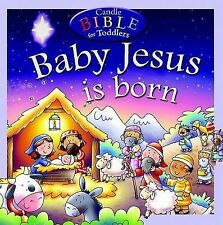 David, Juliet Baby Jesus Is Born (Candle Bible for Toddlers) Very Good Book