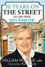 """50 Years on the Street: My Life with Ken Barlow William Roache """"AS NEW"""" Book"""