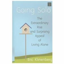 Going Solo: The Extraordinary Rise and Surprising Appeal of Living Alo-ExLibrary