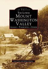 Lower MOUNT WASHINGTON VALLEY, The (NH) (Images of America, Hidden, Mabel, Ulitz