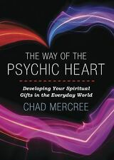 New, The Way of the Psychic Heart: Developing Your Spiritual Gifts in the Everyd