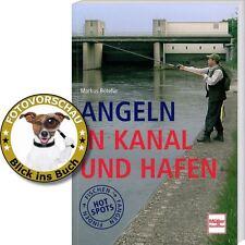 Angeln in Kanal und Hafen, unter Brücken, an Kai und Schleuse (Markus Böteführ)