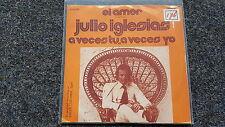 Julio Iglesias - El amor/ A veces tu, a veces yo 7'' Single Holland