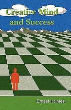 Creative Mind and Success by Ernest Holmes (2006, Paperback)