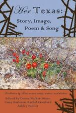 Her Texas: Story, Image, Poem & Song by