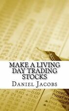 Make a Living Day Trading Stocks by Daniel Jacobs (2014, Paperback)