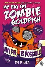 My Big Fat Zombie Goldfish: My Big Fat Zombie Goldfish 3 by Mo O'Hara (2016,...