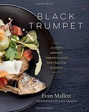 Black Trumpet: A Chef's Journey Through Eight New England Seasons by Evan Mallet