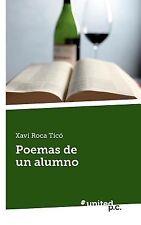 Poemas de un Alumno by Xavi Roca Tico (2013, Paperback)