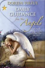 Daily Guidance from Your Angels : 365 Angelic Messages to Soothe, Heal, and Open