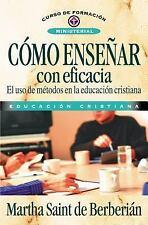 Cómo enseñar con eficacia (Spanish Edition)