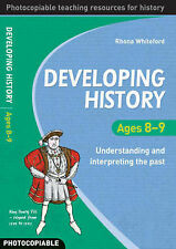 Developing History: Ages 8-9 Understanding and Interpreting the Past, Rhona Whit