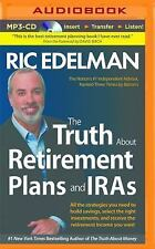 The Truth about Retirement Plans and IRAs by Ric Edelman (2014, MP3 CD,...