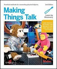 Making Things Talk: Using Sensors, Networks, and Arduino to see, hear, and feel