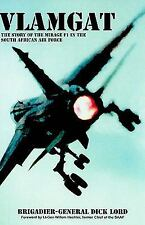 Vlamgat: The Story of the Mirage F1 in the South African Air Force  Lord, SB