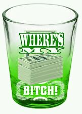 Breaking Bad Where's my money B*tch Shot Glass - Green NEW
