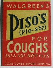 PISO'S (Pie-soz) FOR COUGHS - Walgreen's - Matchcover
