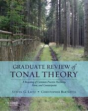 Graduate Review of Tonal Theory : A Recasting of Common-Practice Harmony
