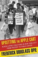 Upsetting the Apple Cart: Black-Latino Coalitions in New York City from Protest