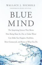 Blue Mind: The Surprising Science That Shows How Being Near, In, On, or Under Wa