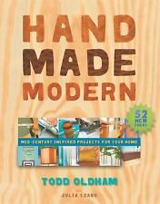 HAND MADE MODERN Mid-Century Inspired Projects for Your Home Todd Oldham Szabo