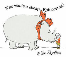 Who Wants a Cheap Rhinoceros By Silverstein, Shel | New (Trade Cloth) Book