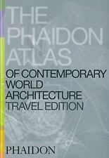 Phaidon Atlas Of Contemporary World Architecture: Travel Edition