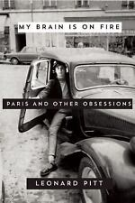 My Brain on Fire: Paris and Other Obsessions