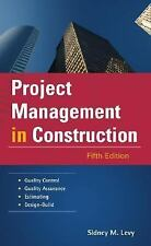 Project Management in Construction (McGraw-Hill Professional Engineering), Levy,