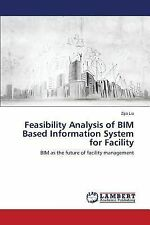 Feasibility Analysis of Bim Based Information System for Facility by Liu...