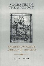 Socrates in the Apology : An Essay on Plato's Apology of Socrates by C. D....
