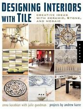Designing Interiors with Tile : Creative Ideas with Ceramic, Stone, and Mosaic b