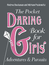 The Pocket Daring Book for Girls: Adventures and Pursuits by Andrea Buchanan