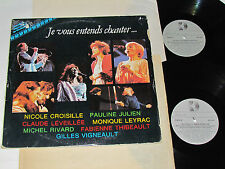 JE VOUS ENTENDS CHANTER... 2-LP Nicole Croisille Pauline Julien Michel Rivard+