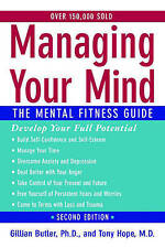 Managing Your Mind: The Mental Fitness Guide by Gillian Butler, Tony Hope...