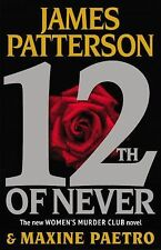 Women's Murder Club Ser.: 12th of Never by James Patterson and Maxine Paetro...