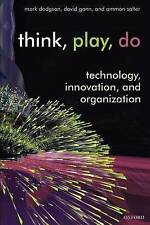 Think, Play, Do: Technology, Innovation, and Organization by Mark Dodgson,...