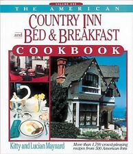 Kitty & Lucian Maynard: The American Country Inn and Bed & Breakfast Cookbook