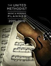 The United Methodist Music and Worship Planner 2015-2016 by Mary J. Scifres...