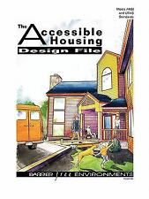 The Accessible Housing Design File by Inc. Staff Barrier Free Environments...