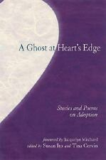 A Ghost at Heart's Edge: Stories and Poems of Adoption, , New Book
