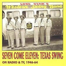 Seven Come Eleven: Texas Swing on Radio & TV 1946- by Various Artists (CD,...