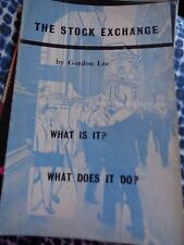 The Stock Exchange ... What is it? What does it do? 1957 GORDON LEE TAKE HOME BK