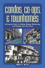 Condos, Co-ops, and Townhomes: A Complete Guide to Finding, Buying, Maintaining,