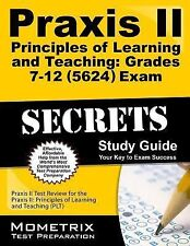 Praxis II Principles of Learning and Teaching Grades 7-12 (0624) Exam Secrets...
