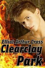 Clearclay Park by Elliot Cross (2013, Paperback)