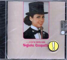 GIGLIOLA CINQUETTI - ...E IO LE CANTO COSI' - CD  NUOVO SIGILLATO RARO