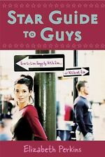 New, Star Guide to Guys: How to Live Happily With Him...Or Without Him, Elizabet