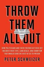 Throw Them All Out: How Politicians and Their Friends Get Rich Off Insider Stoc